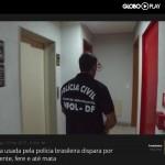 Fantástico Arma usada pela polícia brasileira dispara por acidente fere e até mata Globo Play