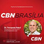Rádio CBN Brasília - Dr. Fernando Maluf HSLS - 29-08-2018 [2]