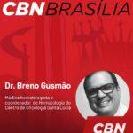 Rádio CBN Brasília 2 - Dr. Breno Gusmão HSLS - 04-10-2018
